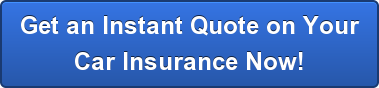 Get an Instant Quote on Your Car Insurance Now!